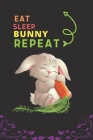 Eat Sleep Bunny Repeat: Best Gift for Bunny Lovers, 6 x 9 in, 110 pages book for Girl, boys, kids, school, students Cover Image