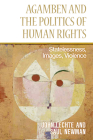 Agamben and the Politics of Human Rights: Statelessness, Images, Violence Cover Image