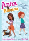 Anna, Banana, and the Friendship Split Cover Image