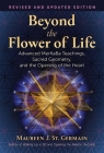 Beyond the Flower of Life: Advanced MerKaBa Teachings, Sacred Geometry, and the Opening of the Heart Cover Image