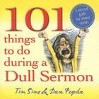 101 Things to Do During a Dull Sermon: A Survival Guide for Sermon Victims Cover Image