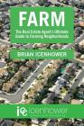Farm: The Real Estate Agent's Ultimate Guide to Farming Neighborhoods Cover Image