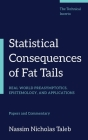 Statistical Consequences of Fat Tails: Real World Preasymptotics, Epistemology, and Applications Cover Image
