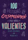 100 Historias extraordinarias para niñas valientes: Relatos inolvidables sobre mujeres de fe Cover Image