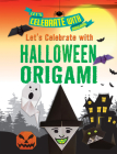 Let's Celebrate with Halloween Origami Cover Image