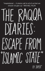 The Raqqa Diaries: Escape from Islamic State Cover Image