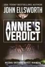 Annie's Verdict: Michael Gresham Legal Thriller Series Book Six Cover Image