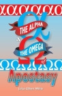 The Alpha and the Omega of Apostasy Cover Image