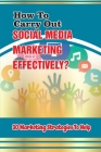How To Carry Out Social Media Marketing Effectively?: 30 Marketing Strategies To Help: Twitter Social Media Marketing Strategy Cover Image