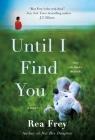 Until I Find You: A Novel Cover Image