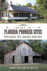 Guide to Florida Pioneer Sites: Exploring the Cracker Heritage Cover Image