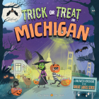Trick or Treat in Michigan: A Halloween Adventure in the Great Lakes State Cover Image