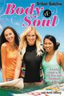 Body & Soul: A Girl's Guide to a Fit, Fun, and Fabulous Life Cover Image