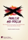 Publish and Perish: The Practice of Censorship in the British Isles in the Early Modern Period (World History) Cover Image