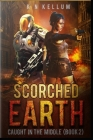 Scorched Earth: Caught in the Middle Book 2 Cover Image
