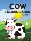 Cow Coloring Book for Kids: The Big Cow Coloring Book for Girls, Boys and All Kids Ages 4-8 with 30 Illustrations Cover Image
