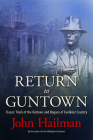 Return to Guntown: Classic Trials of the Outlaws and Rogues of Faulkner Country Cover Image