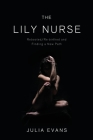 The Lily Nurse: Rebooted/Re-birthed and Finding a New Path Cover Image