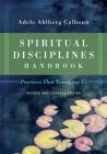 Spiritual Disciplines Handbook: Practices That Transform Us (Transforming Resources) Cover Image