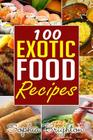 100 Exotic Food Recipes Cover Image