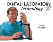 Dental Anatomy (Dental Laboratory Technology Manuals) Cover Image