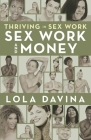 Thriving in Sex Work: Sex Work and Money Cover Image