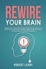 Rewire your Brain: Declutter your Anxious Mind, Stop Overthinking and Switch on the Brain. How to Control your Thoughts, Reduce Stress an Cover Image