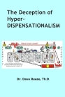 The Deception of Hyper-dispensationalism Cover Image