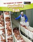 Producing Fish (Technology of Farming) Cover Image