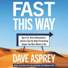 Fast This Way: Burn Fat, Heal Inflammation, and Eat Like the High-Performing Human You Were Meant to Be Cover Image