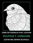 Libro de colorear para adultos - Alivio del estrés Mandala - Plantas y animales Cover Image