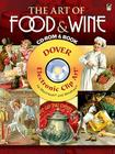 The Art of Food & Wine CD-ROM and Book (Dover Electronic Clip Art) Cover Image