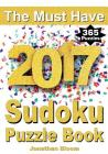 The Must Have 2017 Sudoku Puzzle Book: 365 Daily Sudoku Puzzle Book for 2017 Sudoku. Sudoku Puzzles for Every Day of the Year. 365 Sudoku Games - 5 Le Cover Image