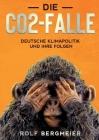 Die CO2-Falle: Deutsche Klimapolitik und ihre Folgen Cover Image