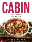 Cabin Cookbook: Easy Recipes Cover Image