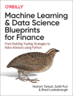 Machine Learning and Data Science Blueprints for Finance: From Building Trading Strategies to Robo-Advisors Using Python Cover Image