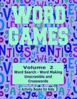Word Games Volume 2: With Word Search, Word Making, Unscramble and Crosswords Cover Image