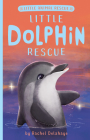 Little Dolphin Rescue (Little Animal Rescue) Cover Image