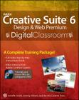 Adobe Creative Suite 6 Design & Web Premium Digital Classroom [With DVD] Cover Image