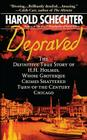 Depraved: The Definitive True Story of H.H. Holmes, Whose Grotesque Crimes Shattered Turn-of-the-Century Chicago Cover Image