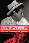 Clyde Warrior, Volume 10: Tradition, Community, and Red Power (New Directions in Native American Studies #10) Cover Image