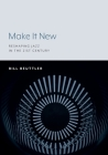 Make It New: Reshaping Jazz in the 21st Century Cover Image
