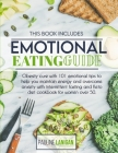 Emotional eating Guide: This Book Includes: Obesity Cure With 101 Emotional Tips To Help You Maintain Energy And Overcome Anxiety With Intermi Cover Image