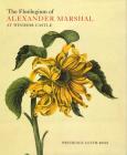 The Florilegium of Alexander Marshal at Windsor Castle Cover Image