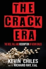 The Crack Era: The Rise, Fall, and Redemption of Kevin Chiles Cover Image