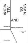 All Work and No Plays: Blueprints for Performance Cover Image
