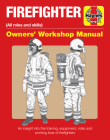 Firefighter Owners' Workshop Manual: (all roles and skills) An insight into the training, equipment, roles and working lives of firefighters (Haynes Manuals) Cover Image