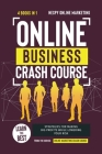 Online Business Crash Course [4 in 1]: Learn the Best Strategies for Making Big Profits While Lowering Your Risk Cover Image