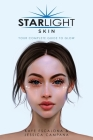Starlight Skin: Your Complete Guide to Glow Cover Image