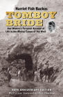 Tomboy Bride, 50th Anniversary Edition: One Woman's Personal Account of Life in Mining Camps of the West Cover Image